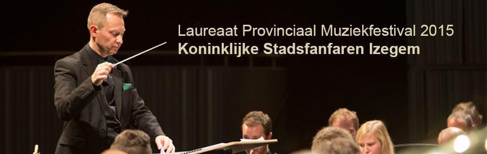 Laureaat Provinciaal Muziekfestival 2015 Koninklijke Stadsfanfaren Izegem